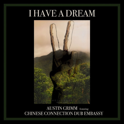 I Have a Dream (feat. Chinese Connection Dub Embassy) by Austin Grimm