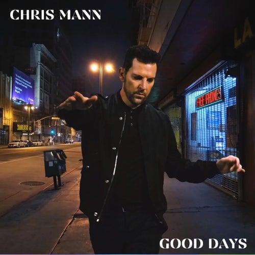 Good Days by Chris Mann