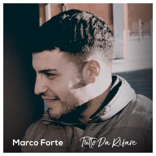 Tutto Da Rifare by Marco Forte