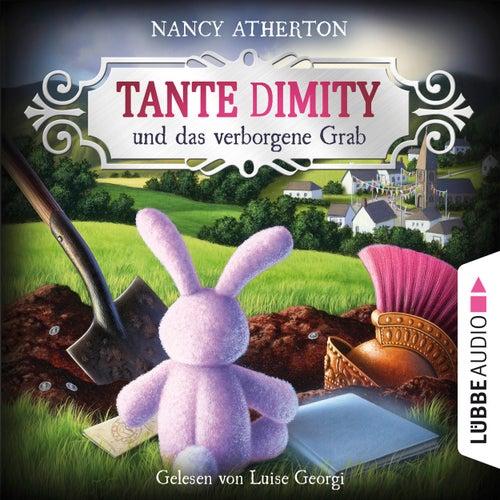Tante Dimity und das verborgene Grab - Ein Wohlfühlkrimi mit Lori Shepherd, Teil 4 (Ungekürzt) von Nancy Atherton