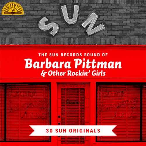 The Sun Records Sound of Barbara Pittman & Other Rockin' Girls (30 Sun Originals) by Various Artists