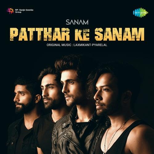 Patthar Ke Sanam - Single by Sanam