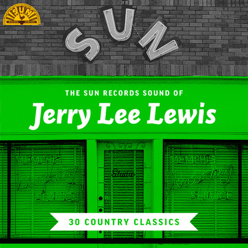 The Sun Records Sound of Jerry Lee Lewis (30 Country Classics) de Jerry Lee Lewis