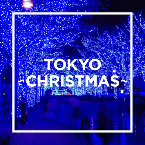 TOKYO - CHRISTMAS - by Various Artists