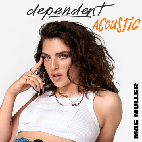 dependent (Acoustic) by Mae Muller