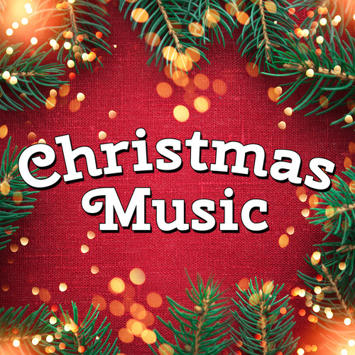 Christmas Music by Various Artists