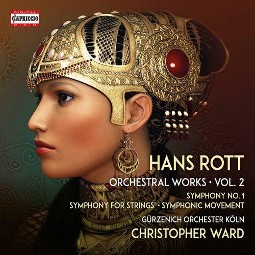 Rott: Complete Orchestral Works, Vol. 2 von Gürzenich-Orchester Köln