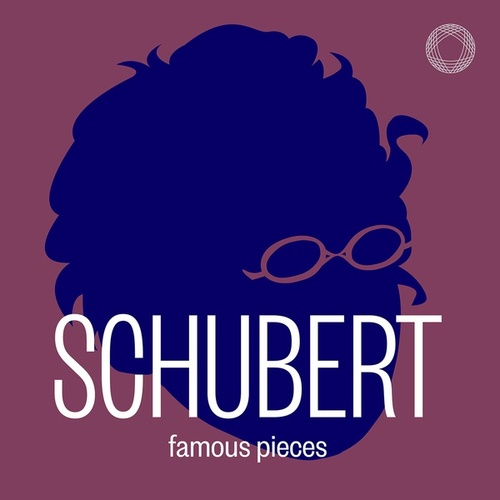 Schubert: Famous Pieces by Various Artists