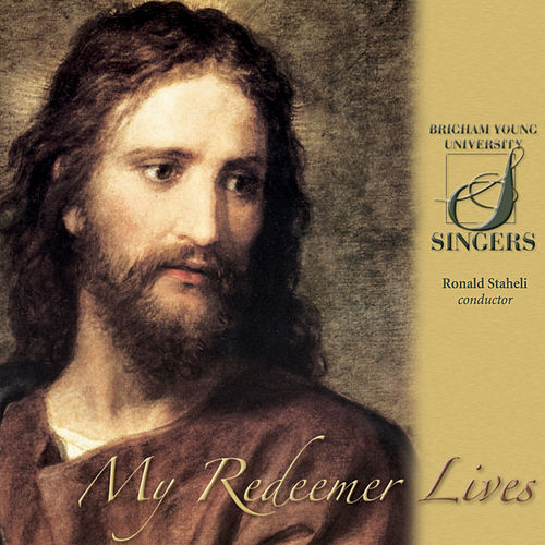 My Redeemer Lives by BYU Singers