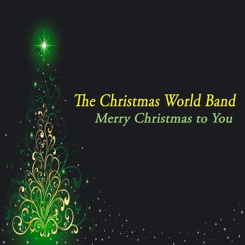 Merry Christmas to You - the Chill for Christmas by The Christmas World Band