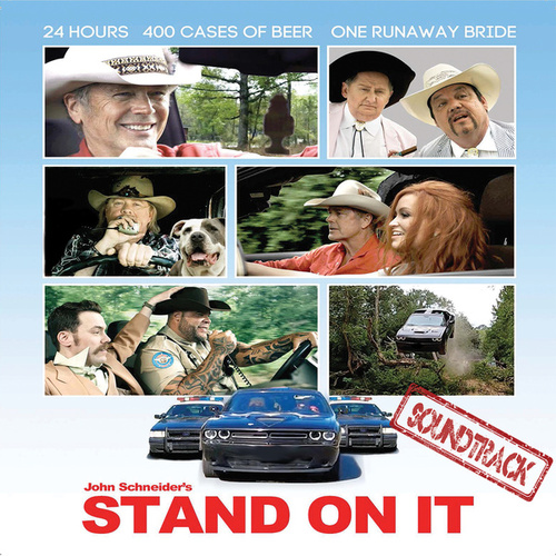 Stand on It (Original Motion Picture Soundtrack) by John Schneider
