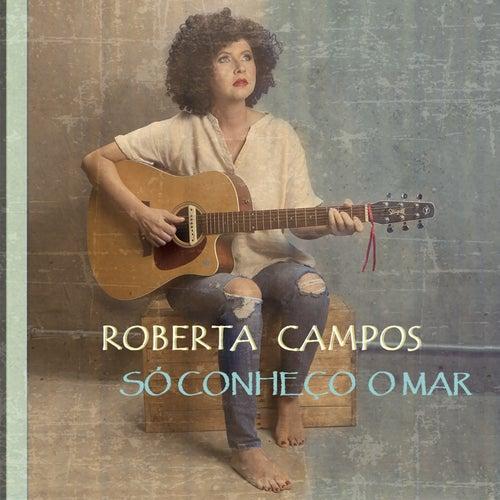 Só Conheço o Mar de Roberta Campos