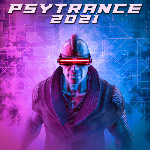 Psy Trance 2021 by Various Artists