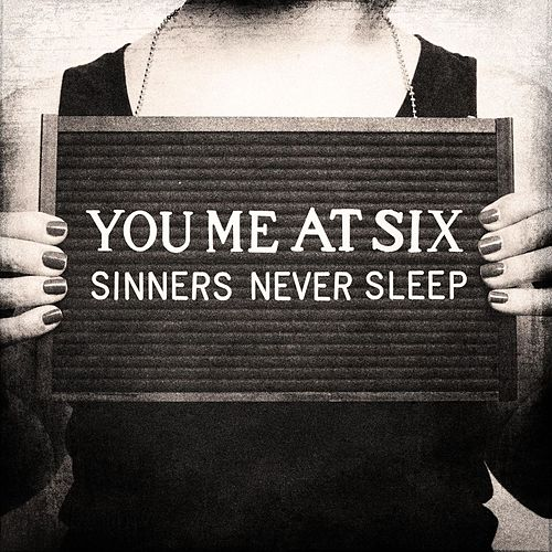 Sinners Never Sleep by You Me At Six