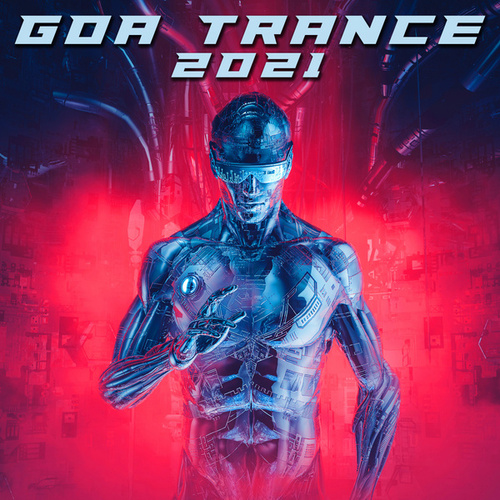 Goa Trance 2021 by Various Artists