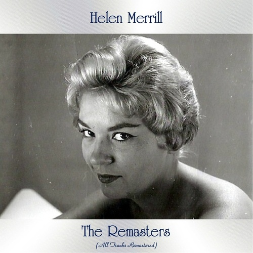 The Remasters (All Tracks Remastered) by Helen Merrill