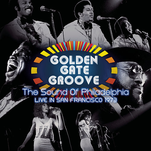 Golden Gate Groove: The Sound Of Philadelphia in San Francisco 1973 by Various Artists
