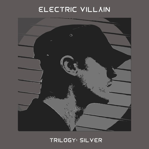Trilogy: Silver by Electric Villain