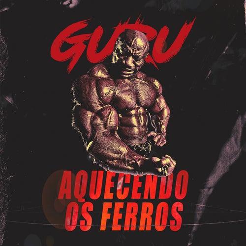 Aquecendo os Ferros by Guru Rap