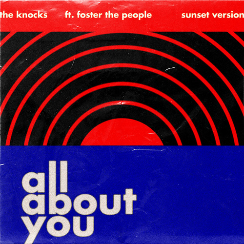 All About You (feat. Foster The People) (Sunset Version) by The Knocks