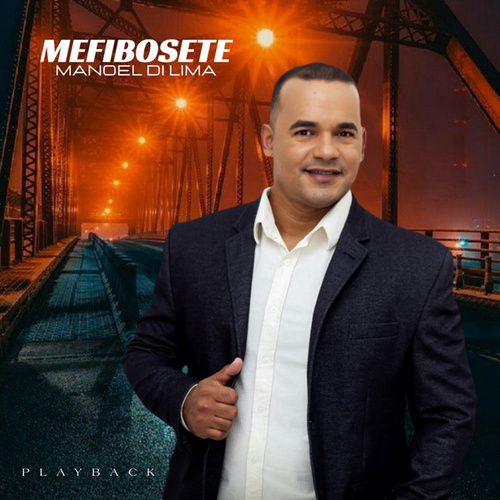 Mefibosete (Playback) by Manoel Di Lima