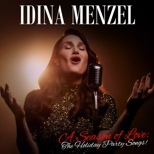 A Season of Love: The Holiday Party Songs! by Idina Menzel