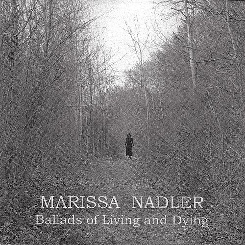 Ballads of Living and Dying von Marissa Nadler