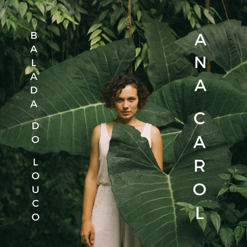 Balada do Louco by Ana Carol