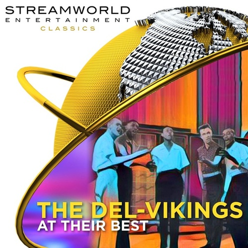 The Del-Vikings At Their Best by The Del-Vikings