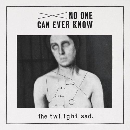 No One Can Ever Know von The Twilight Sad