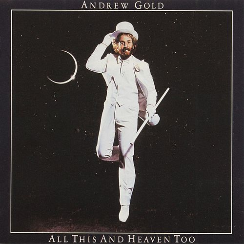 All This and Heaven Too von Andrew Gold