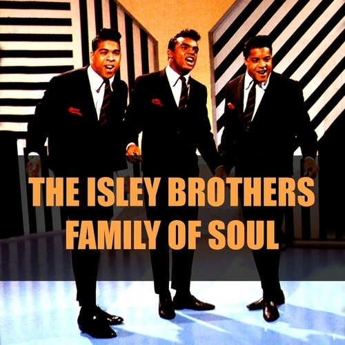 The Isley Brothers: Family of Soul de The Isley Brothers
