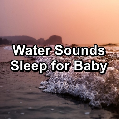 Water Sounds Sleep for Baby von Sea Waves Sounds