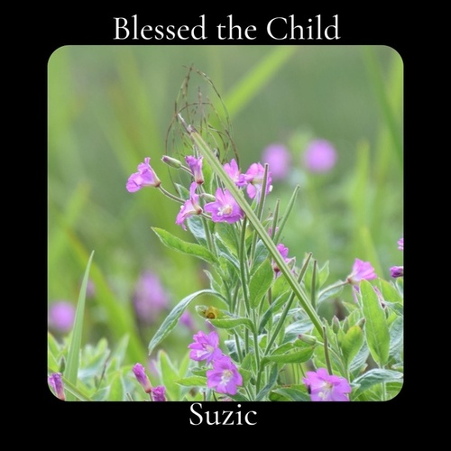 Blessed the Child by Suzic