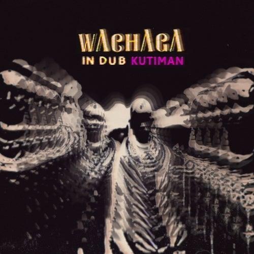 Wachaga In Dub by Kutiman
