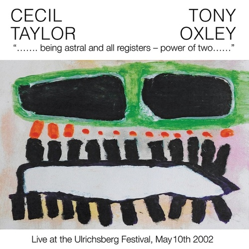 Being Astral and All Regiters - Power of Two (Live at the Ulrichsberg Festival, May 10th 2002) by Cecil Taylor