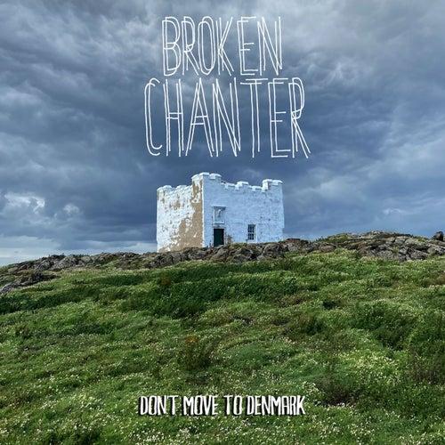Don't Move to Denmark by Broken Chanter