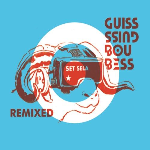 Set Sela (Remixed) de Guiss Guiss Bous Bess
