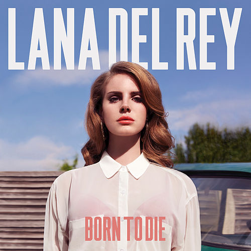 Born To Die (Bonus Track Version) by Lana Del Rey
