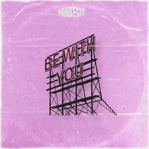 Be with You by Manifesto