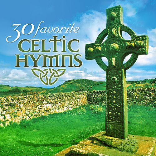 30 Favorite Celtic Hymns: 30 Hymns Featuring Traditional Irish Instruments by Craig Duncan
