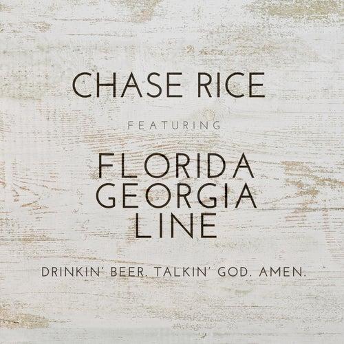 Drinkin' Beer. Talkin' God. Amen. (feat. Florida Georgia Line) by Chase Rice