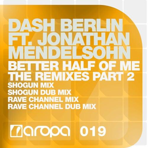 Better Half Of Me (The Remixes Part 2) by Dash Berlin
