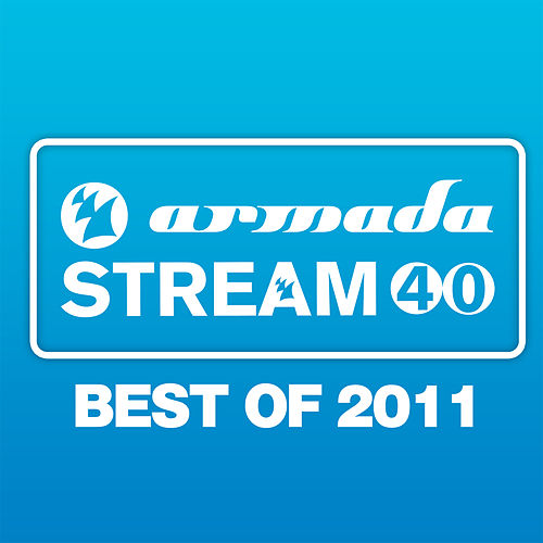 Armada Stream 40 - Best Of 2011 von Various Artists