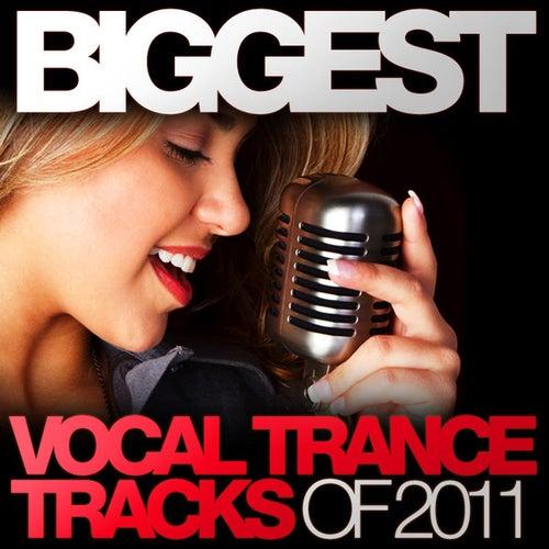 Biggest Vocal Trance Tracks Of 2011 von Various Artists