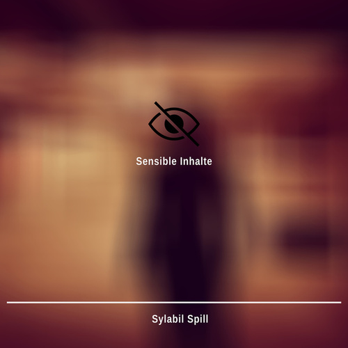 Sensible Inhalte by Sylabil Spill