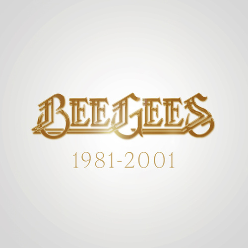 Bee Gees: 1981 - 2001 von Bee Gees
