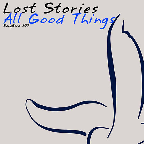 All Good Things von Lost Stories