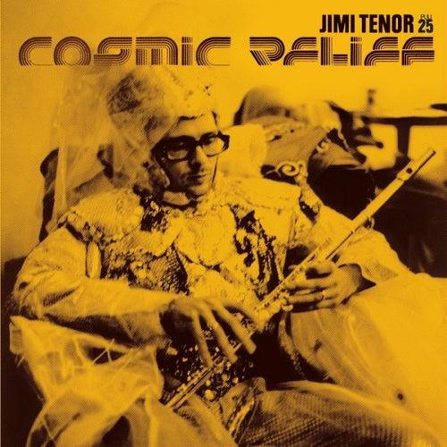 Cosmic Relief by Jimi Tenor