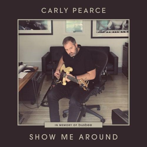 Show Me Around de Carly Pearce